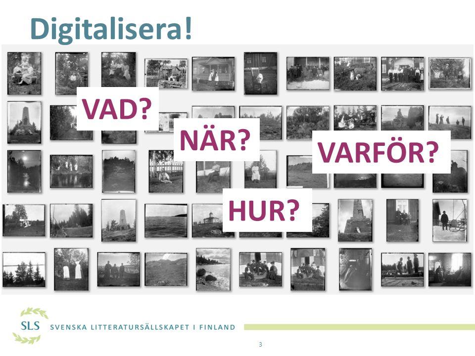 Digitalisera! VAD? NÄR? HUR? VARFÖR? 3