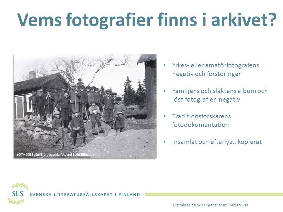 Vems fotografier finns i arkivet? Yrkes- eller amatörfotografens negativ och förstoringar Familjens och släktens album och lösa fotografier, negativ T