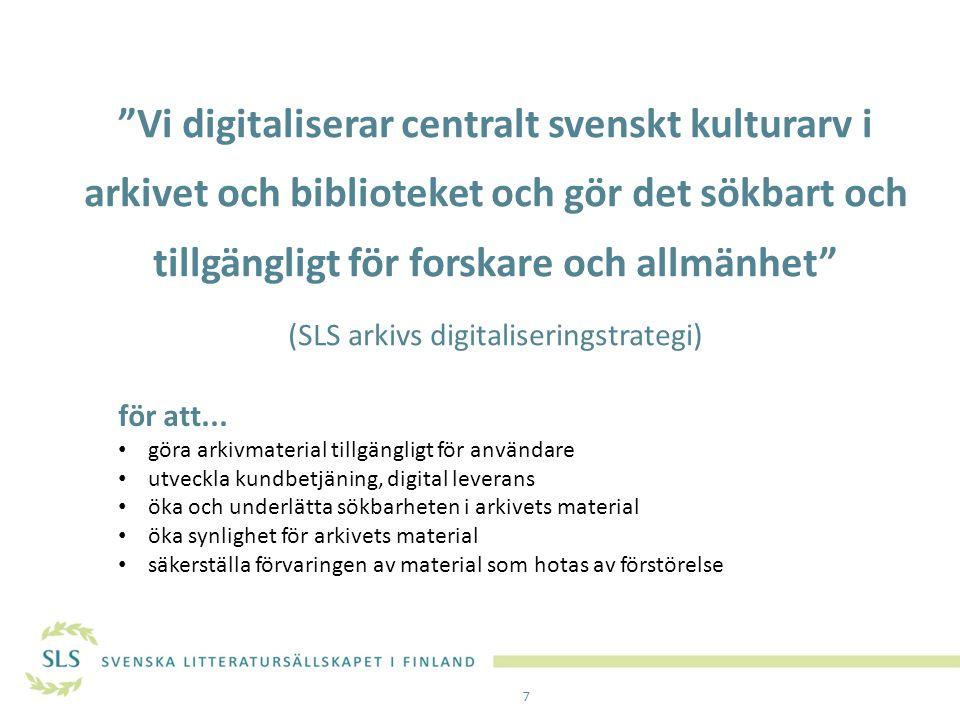 """""""Vi digitaliserar centralt svenskt kulturarv i arkivet och biblioteket och gör det sökbart och tillgängligt för forskare och allmänhet"""" (SLS arkivs di"""