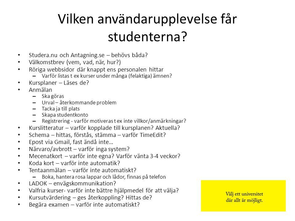 Vilken användarupplevelse får studenterna? Studera.nu och Antagning.se – behövs båda? Välkomstbrev (vem, vad, när, hur?) Röriga webbsidor där knappt e