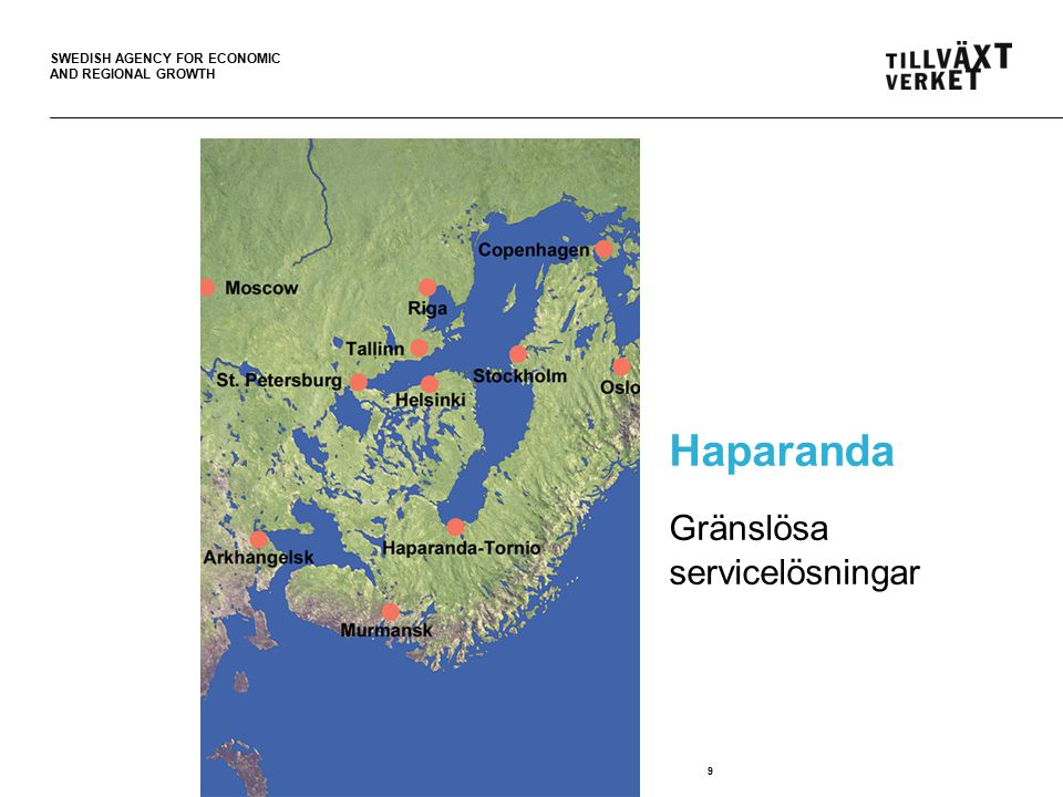 SWEDISH AGENCY FOR ECONOMIC AND REGIONAL GROWTH Haparanda Gränslösa servicelösningar 9