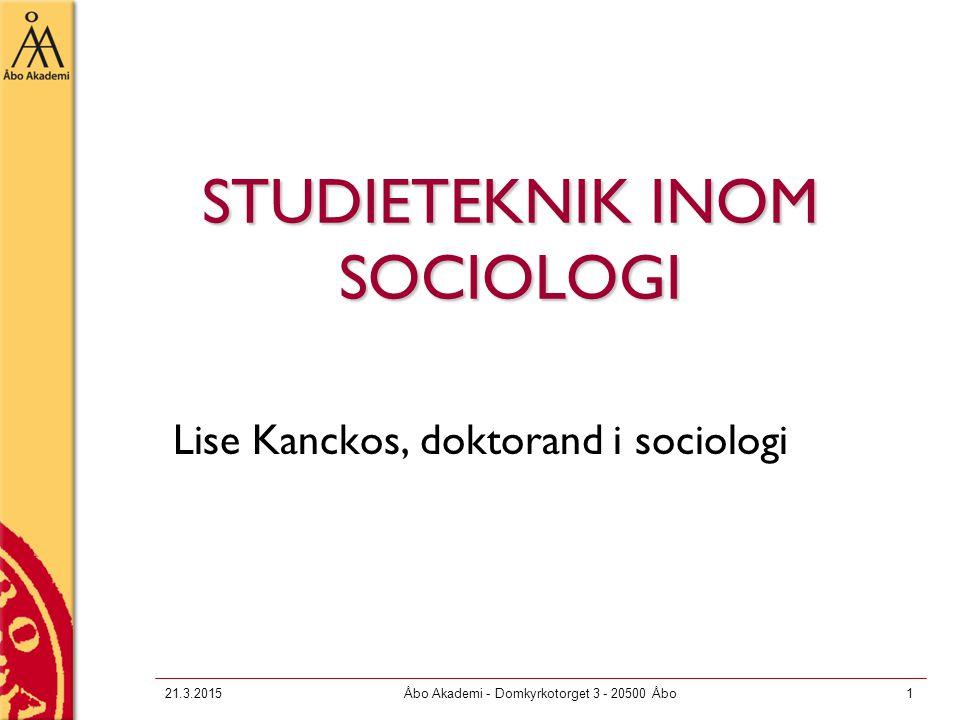 21.3.2015Åbo Akademi - Domkyrkotorget 3 - 20500 Åbo2 Varför studera sociologi.