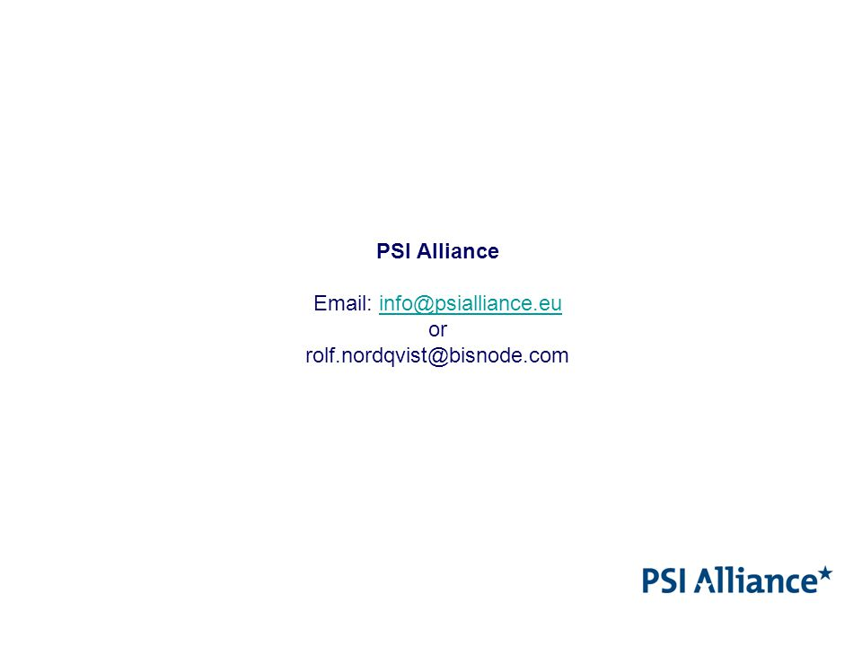PSI Alliance Email: info@psialliance.eu or rolf.nordqvist@bisnode.com info@psialliance.eu