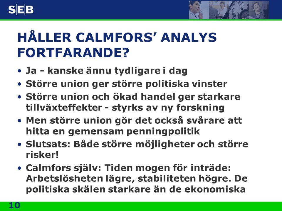 10 HÅLLER CALMFORS' ANALYS FORTFARANDE.
