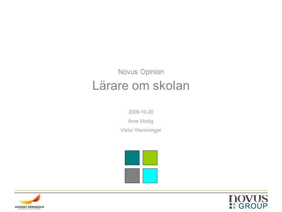 Novus Opinion Lärare om skolan 2009-10-20 Arne Modig Viktor Wemminger