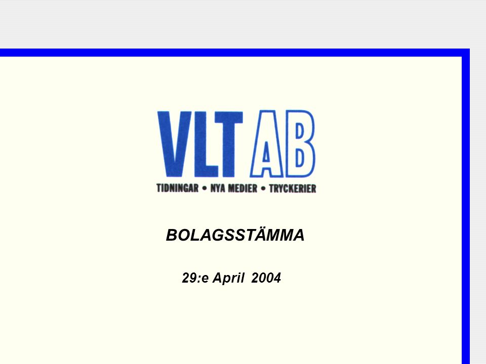 29:e April 2004 BOLAGSSTÄMMA