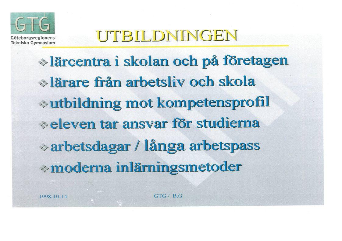Rätt kunskap ger dig jobb Vision Vi skall vara ledande i lärande och utveckling av industriella tekniska utbildningar på gymnasial och eftergymnasial nivå i Sverige