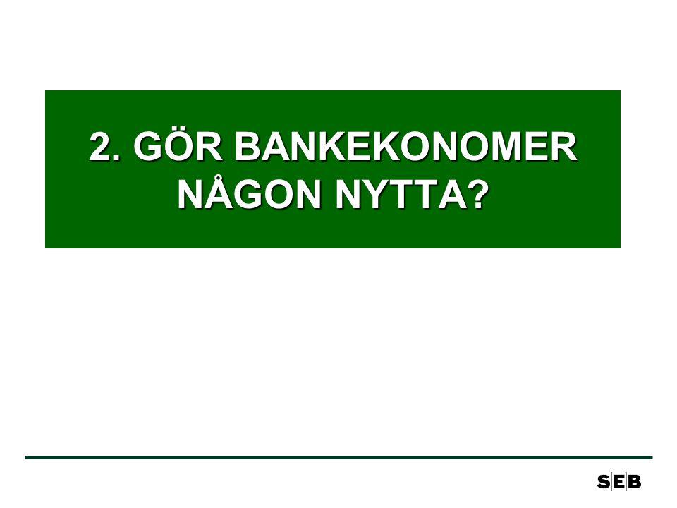2. GÖR BANKEKONOMER NÅGON NYTTA?