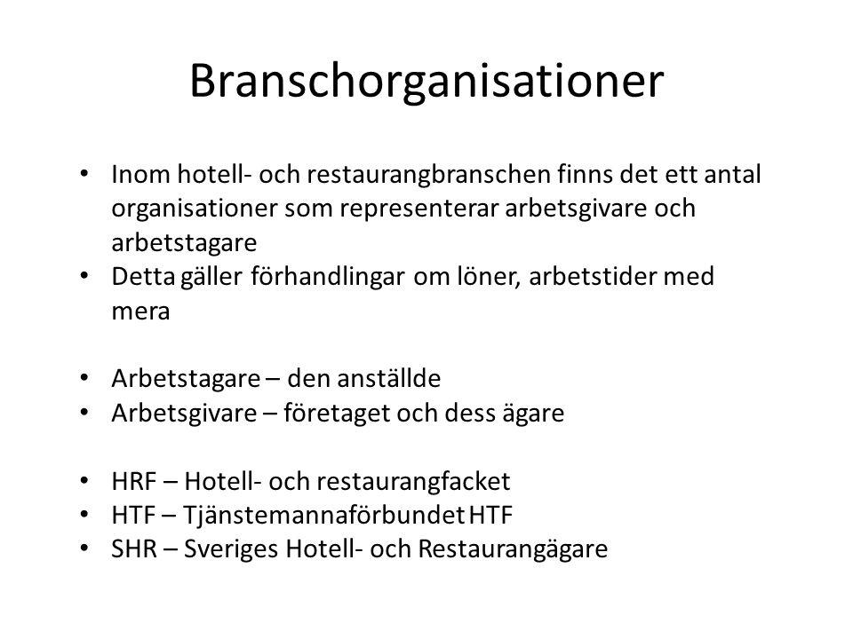 Branschorganisationer Inom hotell- och restaurangbranschen finns det ett antal organisationer som representerar arbetsgivare och arbetstagare Detta gä