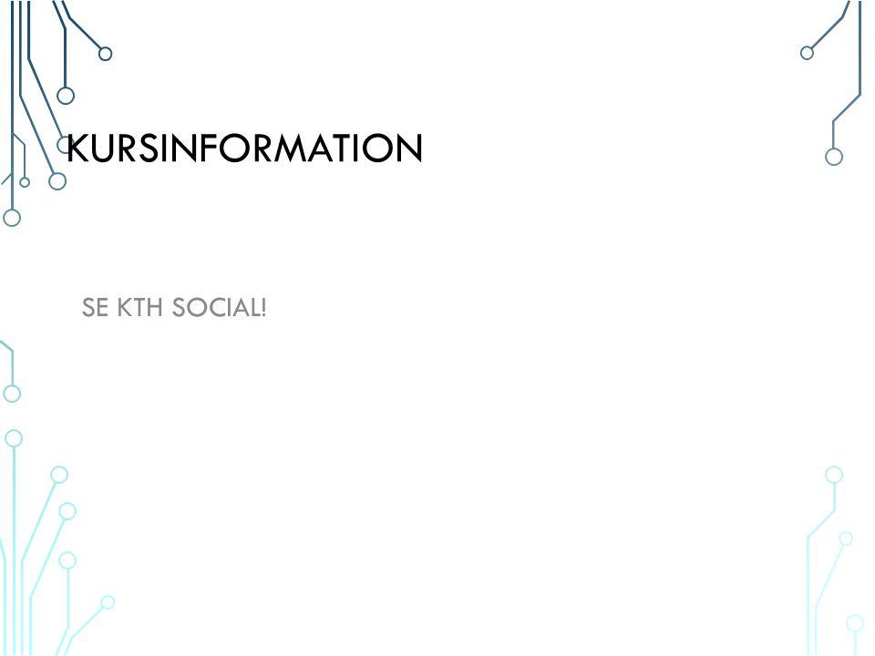 KURSINFORMATION SE KTH SOCIAL!