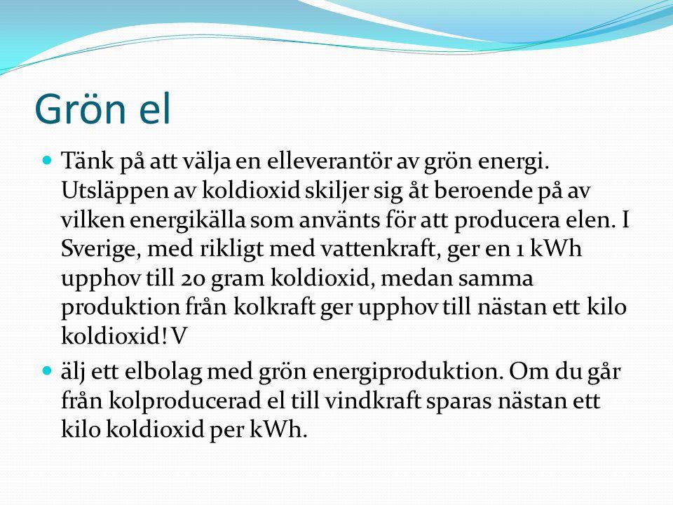 Grön el Tänk på att välja en elleverantör av grön energi.