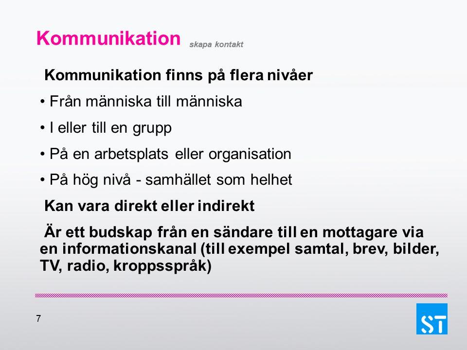 8 Var och hur kommunicerar vi.Vilka kommunikationsvägar finns på din arbetsplats.