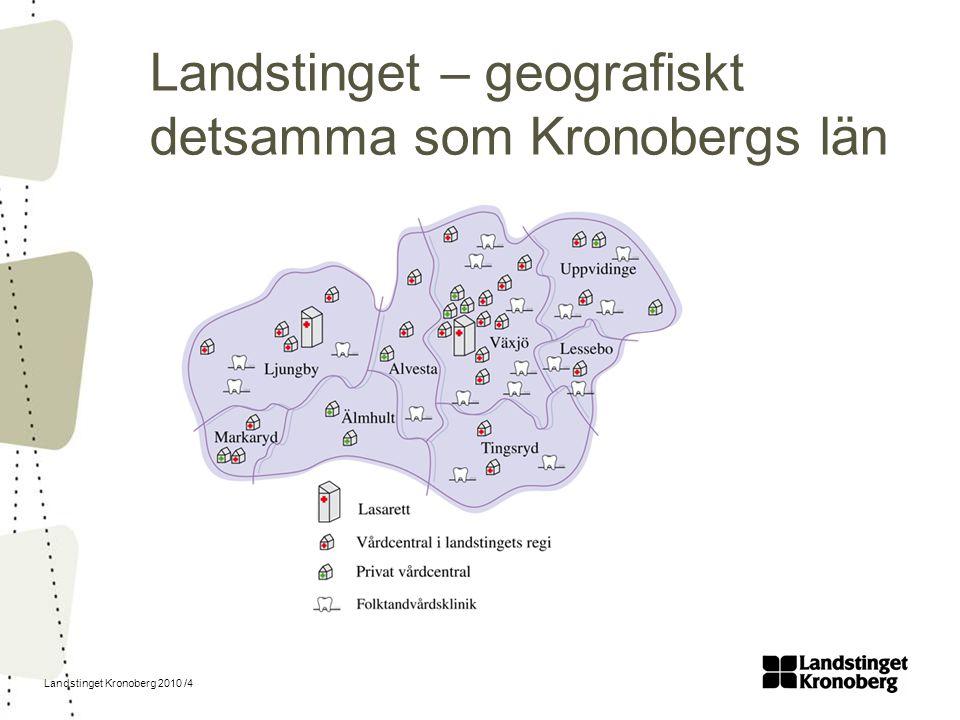 Landstinget Kronoberg 2010 /4 Landstinget – geografiskt detsamma som Kronobergs län