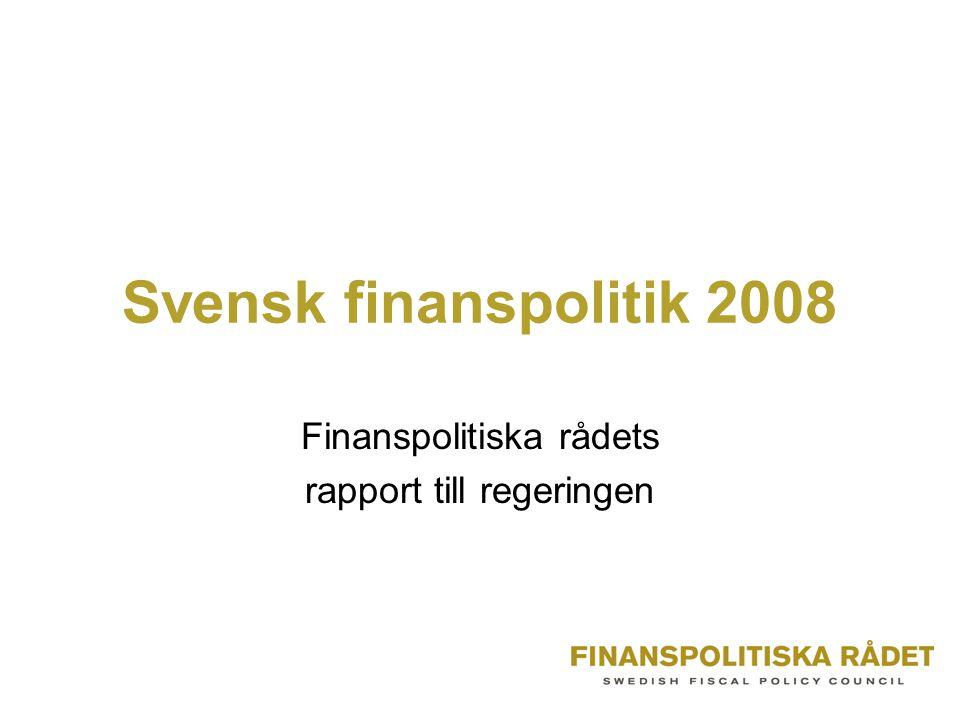 Svensk finanspolitik 2008 Finanspolitiska rådets rapport till regeringen
