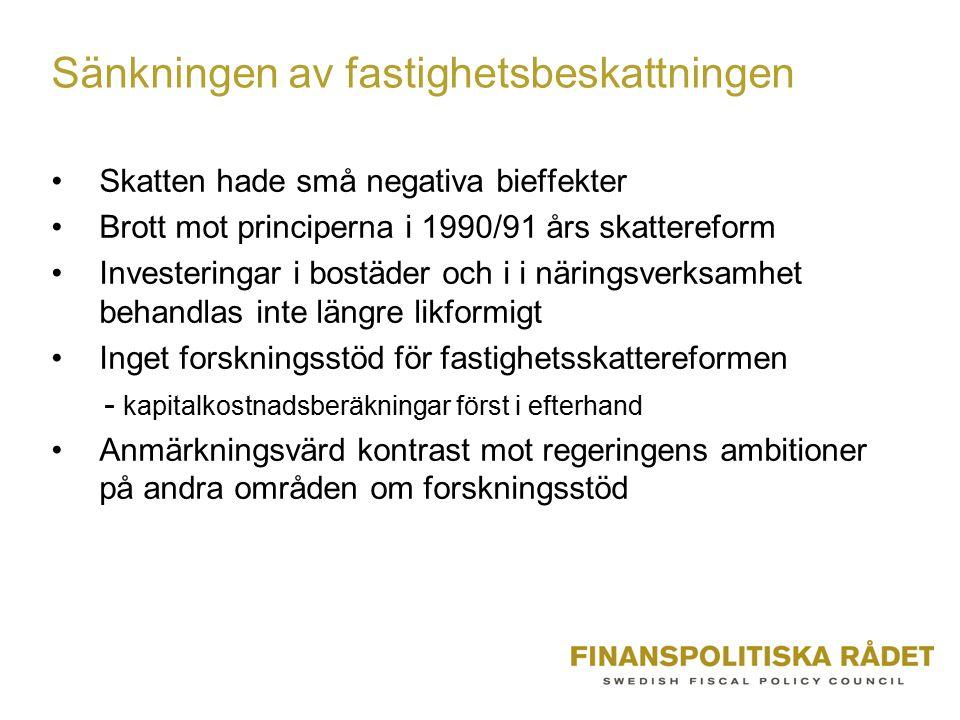 Sänkningen av fastighetsbeskattningen Skatten hade små negativa bieffekter Brott mot principerna i 1990/91 års skattereform Investeringar i bostäder o