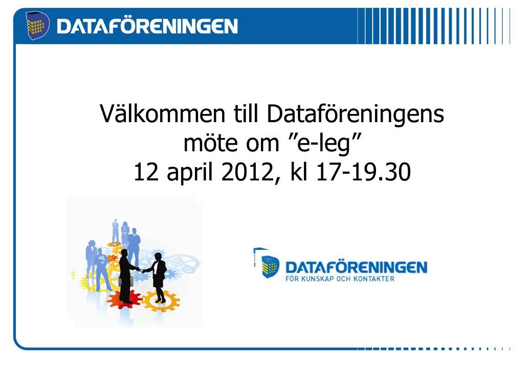 """Välkommen till Dataföreningens möte om """"e-leg"""" 12 april 2012, kl 17-19.30"""