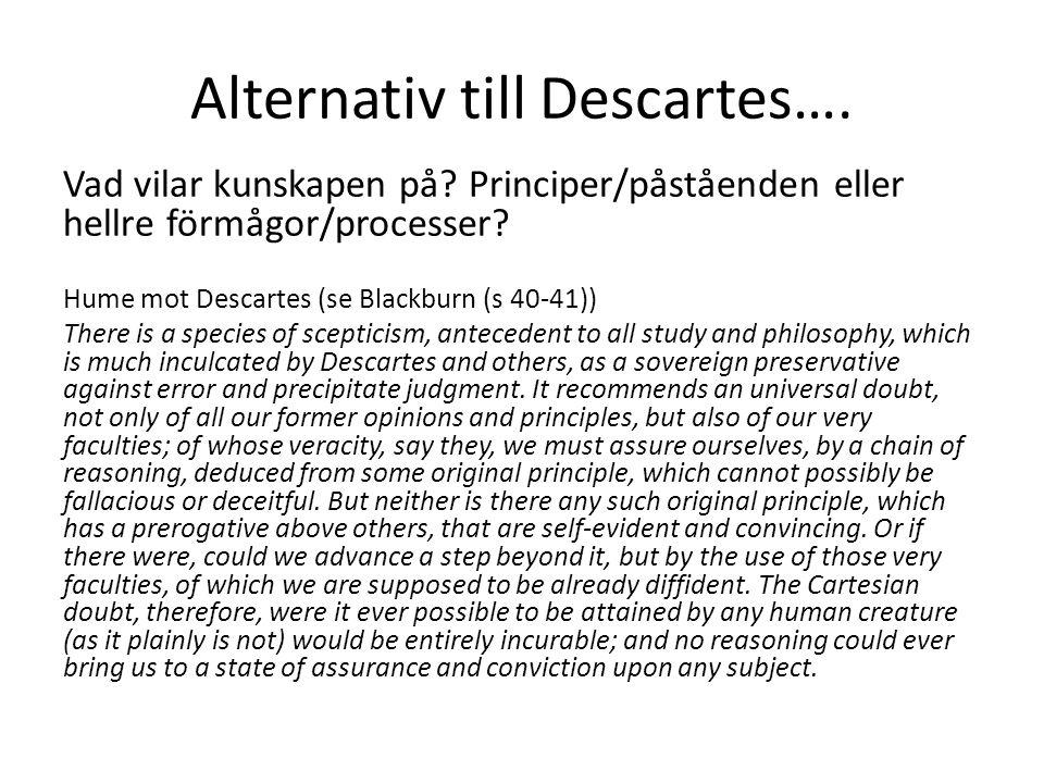 Alternativ till Descartes….Vad vilar kunskapen på.