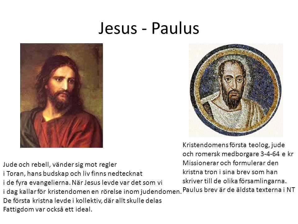 Jesus - Paulus Kristendomens första teolog, jude och romersk medborgare 3-4-64 e kr Missionerar och formulerar den kristna tron i sina brev som han sk