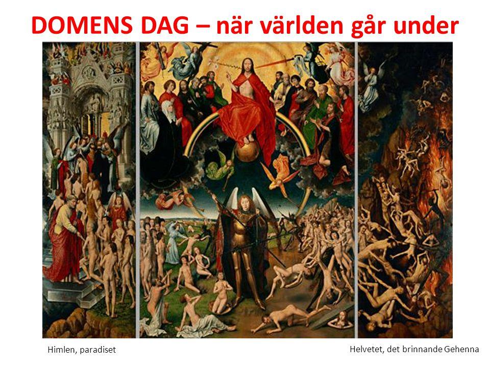 DOMENS DAG – när världen går under Helvetet, det brinnande Gehenna Himlen, paradiset