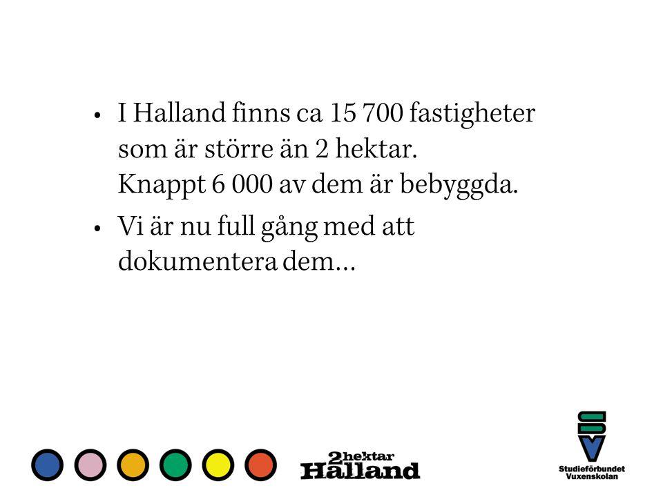 I Halland finns ca 15 700 fastigheter som är större än 2 hektar.