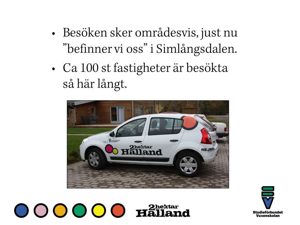 Besöken sker områdesvis, just nu befinner vi oss i Simlångsdalen.