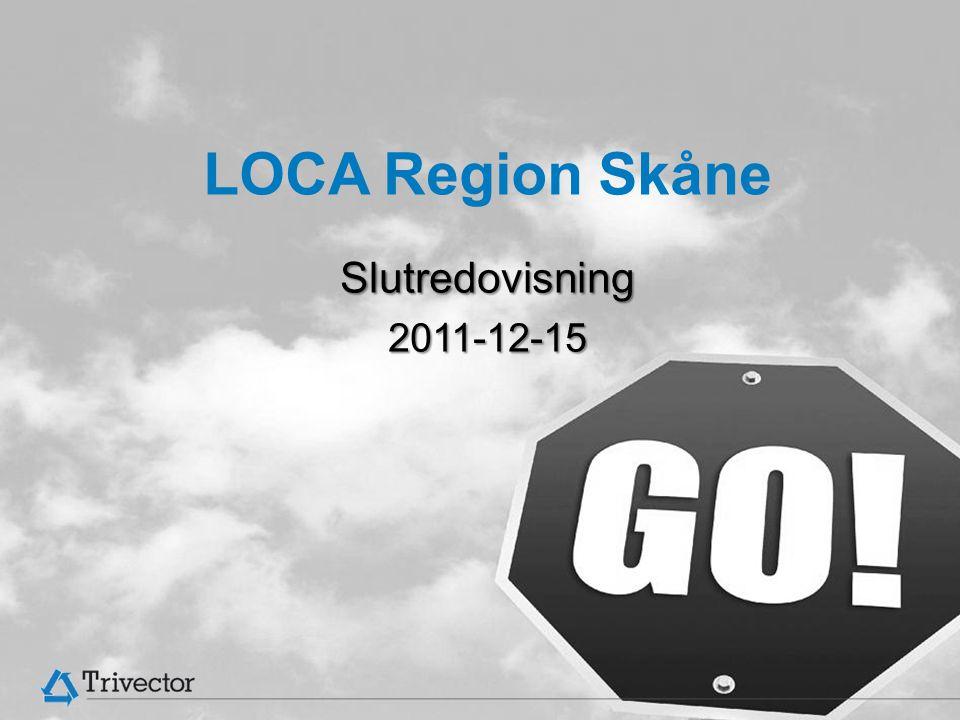 © Trivector Traffic AB LOCA Region Skåne Slutredovisning2011-12-15