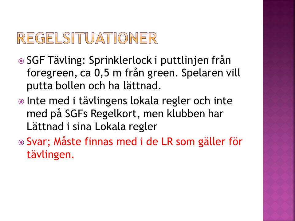  SGF Tävling: Sprinklerlock i puttlinjen från foregreen, ca 0,5 m från green. Spelaren vill putta bollen och ha lättnad.  Inte med i tävlingens loka