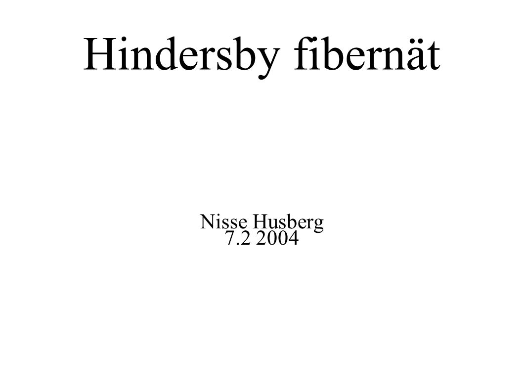 Hindersby fibernät Nisse Husberg 7.2 2004