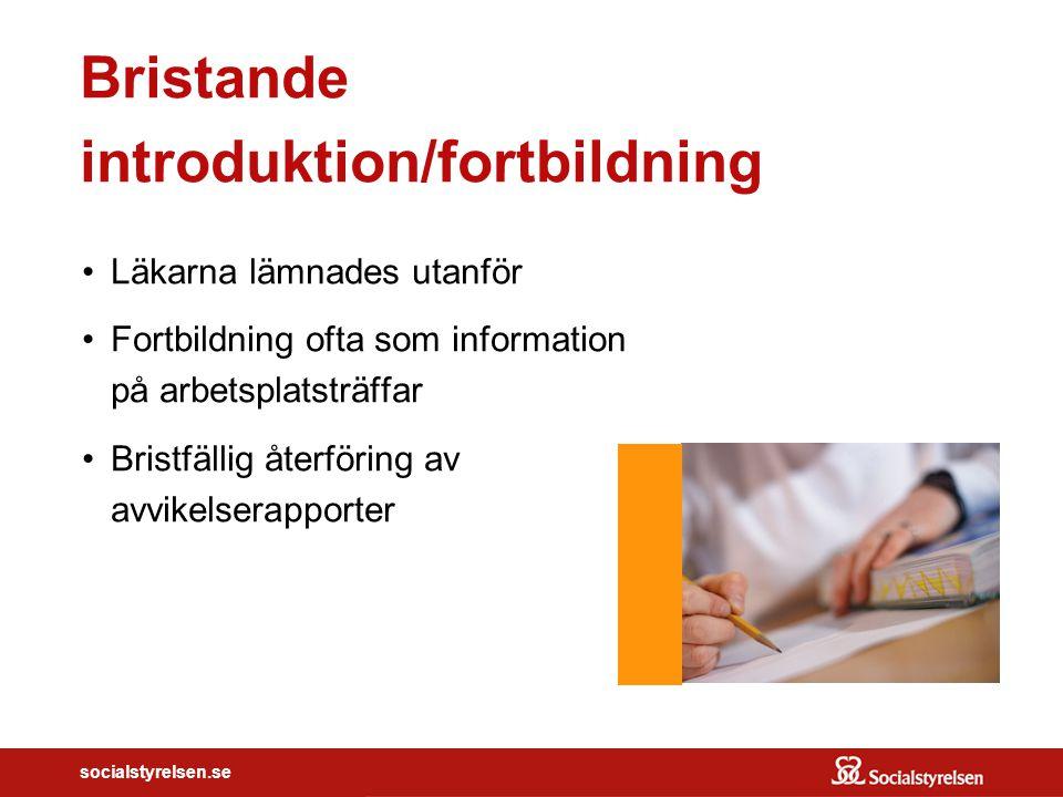 socialstyrelsen.se Bristande introduktion/fortbildning Läkarna lämnades utanför Fortbildning ofta som information på arbetsplatsträffar Bristfällig åt