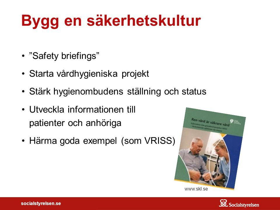 """socialstyrelsen.se Bygg en säkerhetskultur """"Safety briefings"""" Starta vårdhygieniska projekt Stärk hygienombudens ställning och status Utveckla informa"""