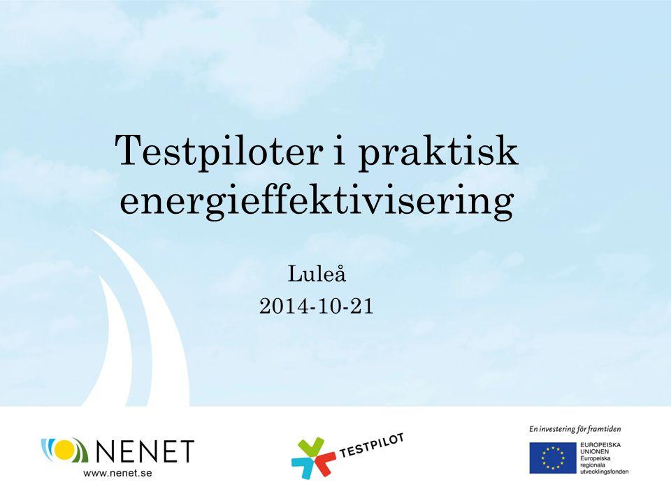 Testpiloter i praktisk energieffektivisering Luleå 2014-10-21