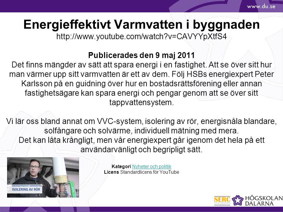 Energieffektivt Varmvatten i byggnaden http://www.youtube.com/watch?v=CAVYYpXtfS4 Publicerades den 9 maj 2011 Det finns mängder av sätt att spara ener