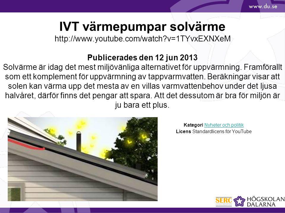 IVT värmepumpar solvärme http://www.youtube.com/watch?v=1TYvxEXNXeM Publicerades den 12 jun 2013 Solvärme är idag det mest miljövänliga alternativet f