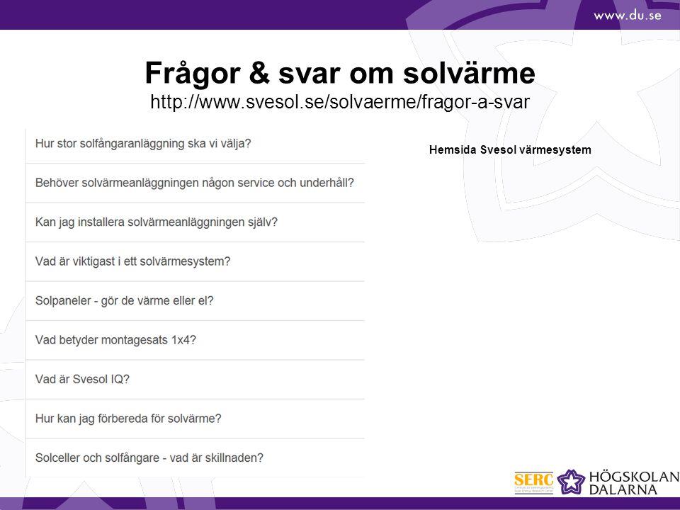 Frågor & svar om solvärme http://www.svesol.se/solvaerme/fragor-a-svar Hemsida Svesol värmesystem