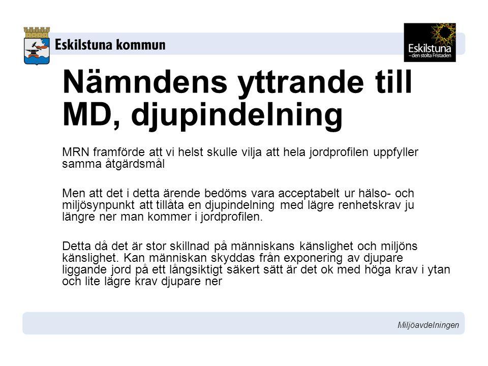 Miljöavdelningen Nämndens yttrande till MD, djupindelning MRN framförde att vi helst skulle vilja att hela jordprofilen uppfyller samma åtgärdsmål Men
