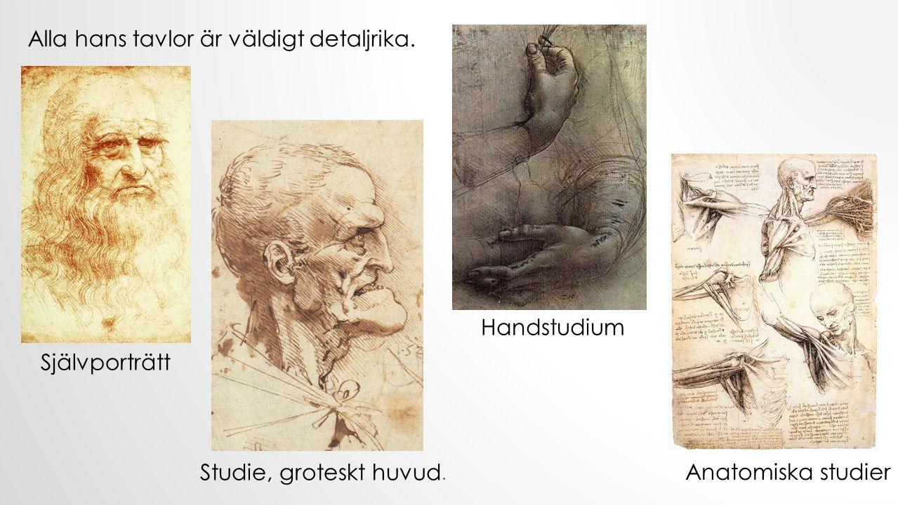 Alla hans tavlor är väldigt detaljrika.Självporträtt Studie, groteskt huvud.