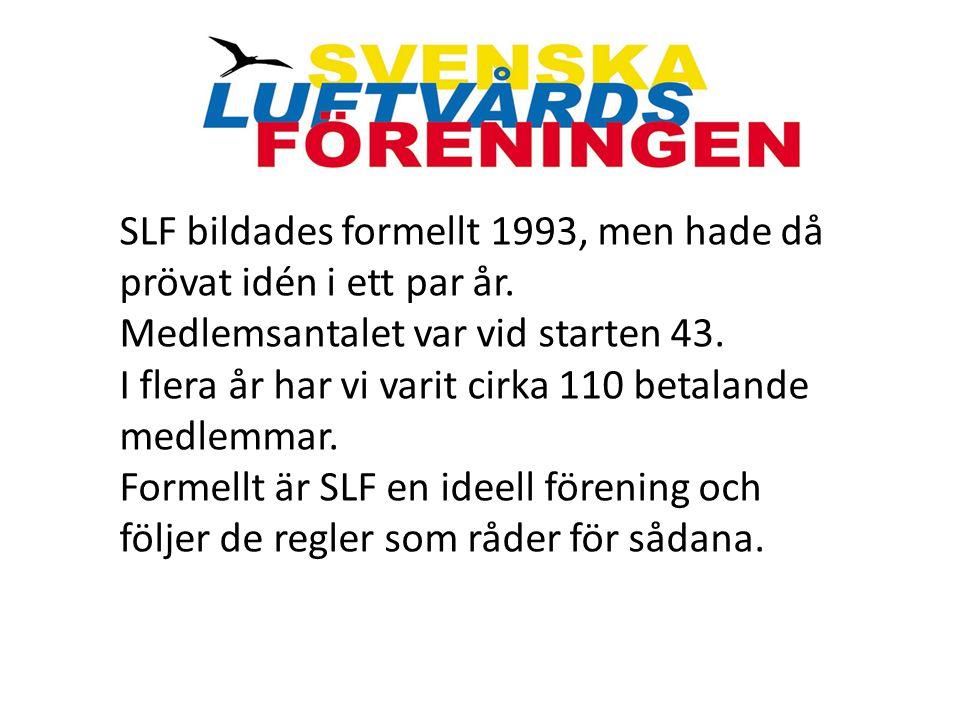 SLF bildades formellt 1993, men hade då prövat idén i ett par år. Medlemsantalet var vid starten 43. I flera år har vi varit cirka 110 betalande medle