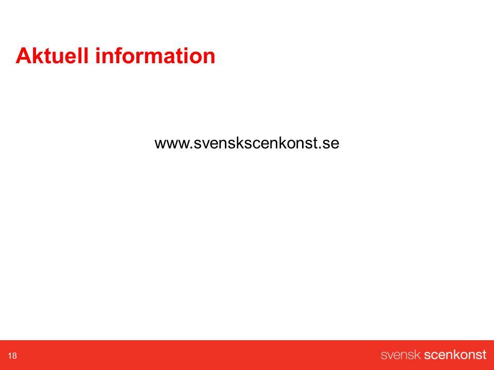 Aktuell information www.svenskscenkonst.se 18