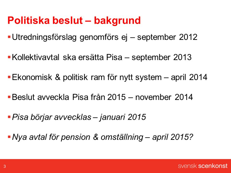 Svensk Scenkonsts förslag på nytt system Omställning  Avgiftsbestämt omställningssystem  Aktivt omställningsstöd till alla konstnärliga grupper  Ekonomiskt omställningsstöd till dansare, sångare, musiker  Lönehöjning för dansare  Höjd pensionspremie för samtliga ( delpension ) 14