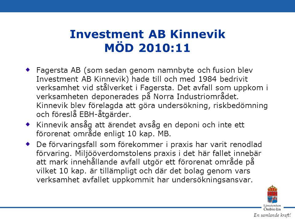 En samlande kraft! Investment AB Kinnevik MÖD 2010:11 Fagersta AB (som sedan genom namnbyte och fusion blev Investment AB Kinnevik) hade till och med