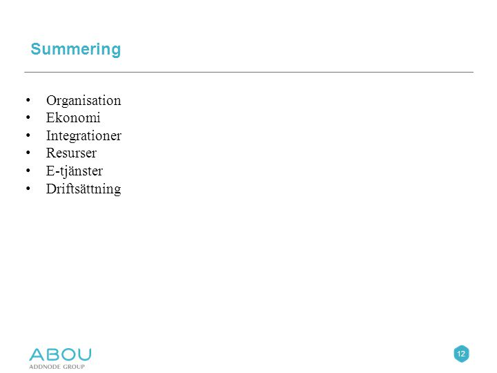 12 Summering Organisation Ekonomi Integrationer Resurser E-tjänster Driftsättning