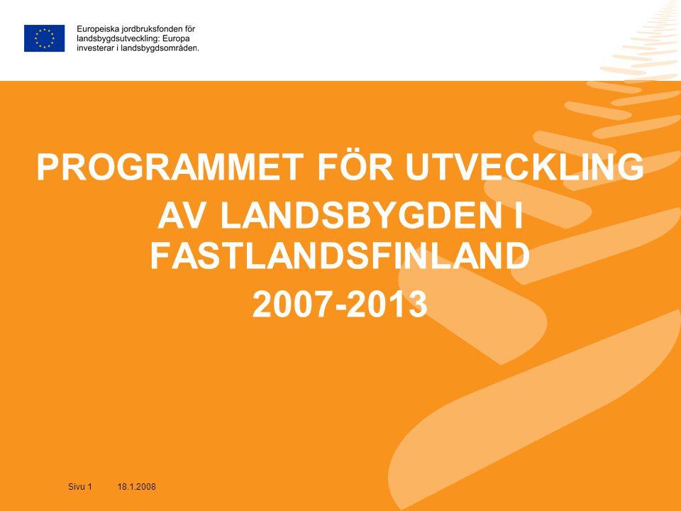 Sivu 1 18.1.2008 PROGRAMMET FÖR UTVECKLING AV LANDSBYGDEN I FASTLANDSFINLAND 2007-2013