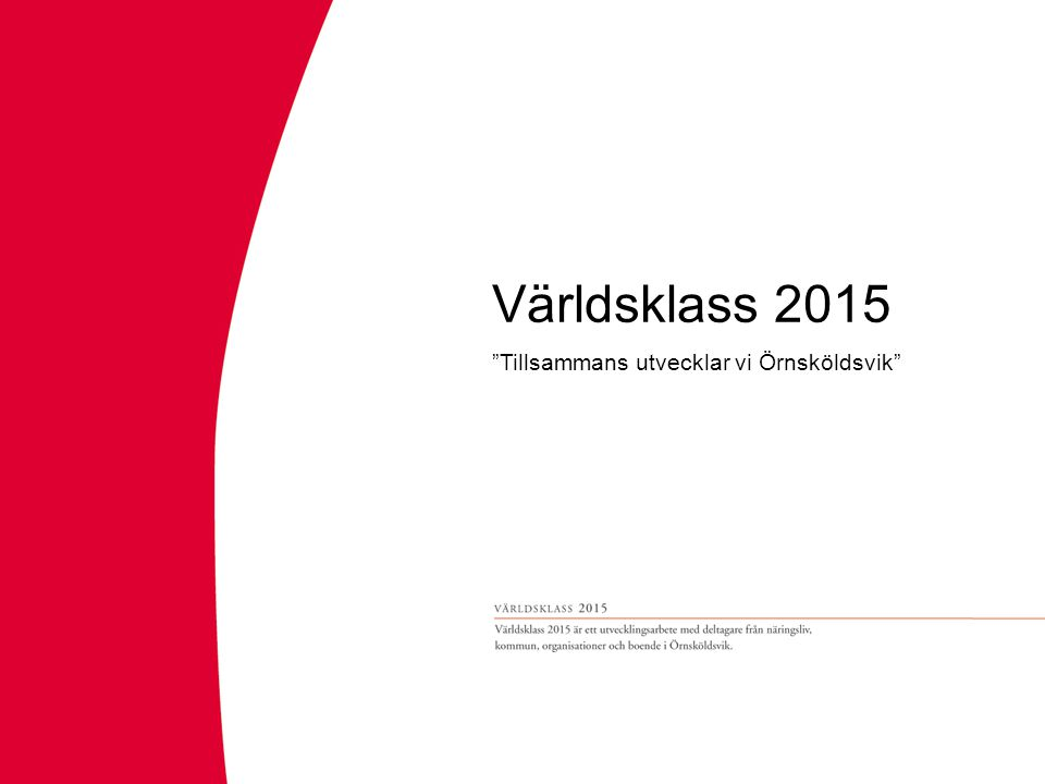 Världsklass 2015 Tillsammans utvecklar vi Örnsköldsvik