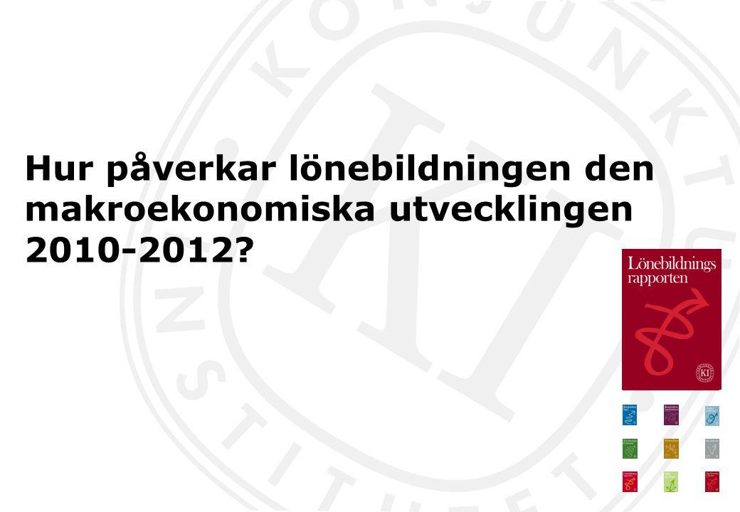 Hur påverkar lönebildningen den makroekonomiska utvecklingen 2010-2012