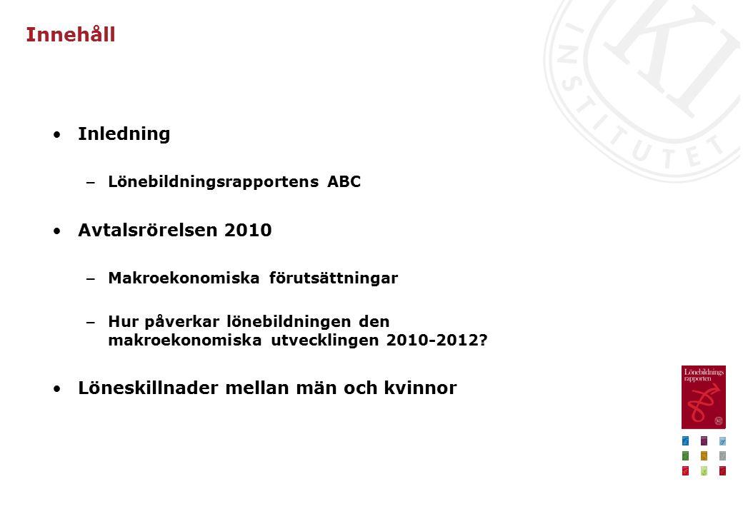 Innehåll Inledning – Lönebildningsrapportens ABC Avtalsrörelsen 2010 – Makroekonomiska förutsättningar – Hur påverkar lönebildningen den makroekonomiska utvecklingen 2010-2012.
