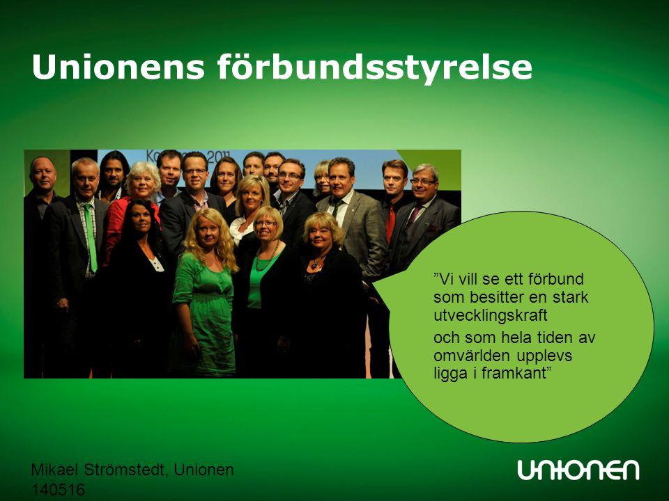 """Mikael Strömstedt, Unionen 140516 Unionens förbundsstyrelse """"Vi vill se ett förbund som besitter en stark utvecklingskraft och som hela tiden av omvär"""
