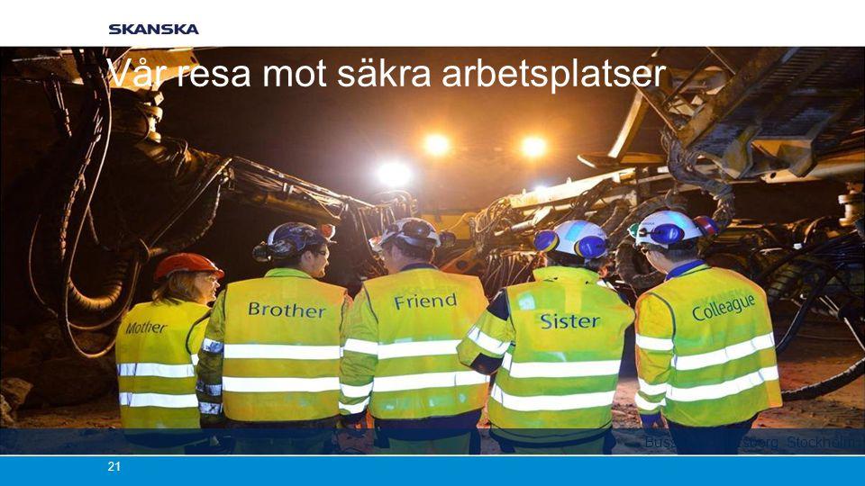 21 Bussdepå i Norsborg, Stockholm Vår resa mot säkra arbetsplatser