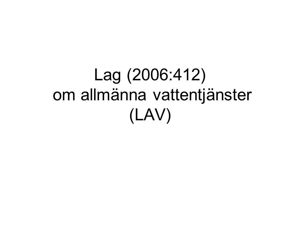 Lag (2006:412) om allmänna vattentjänster (LAV)