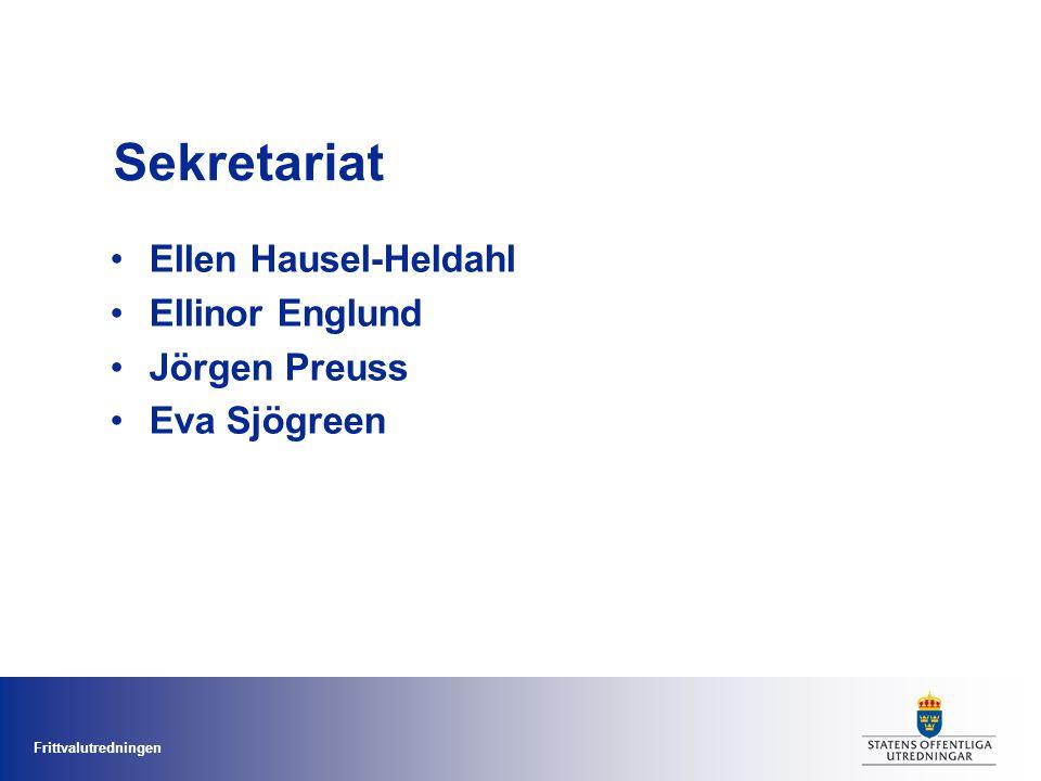 Frittvalutredningen Sekretariat Ellen Hausel-Heldahl Ellinor Englund Jörgen Preuss Eva Sjögreen