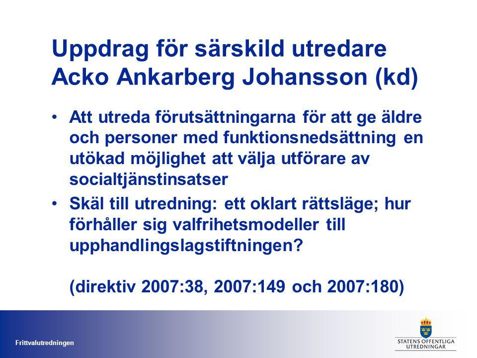 Frittvalutredningen är avstämt mot svensk och EG-rättslig lagstiftning är enkelt att använda för brukare, kommuner och utförare säkrar insatser av god kvalitet främjar en mångfald av utförare I uppdraget ingår att lämna förslag på ett valfrihetssystem som